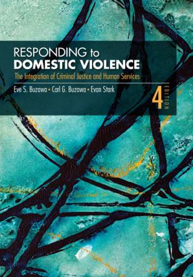 Responding to Domestic Violence : The Integration of Criminal Justice and Human Services