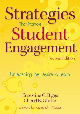 Strategies That Promote Student Engagement: Unleashing the Desire to Learn