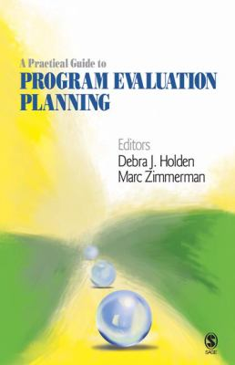 A Practical Guide to Program Evaluation Planning: Theory and Case Examples
