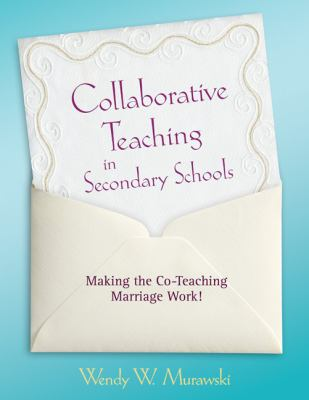 Collaborative Teaching in Secondary Schools: Making the Co-Teaching Marriage Work!