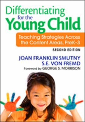 Differentiating for the Young Child: Teaching Strategies Across the Content Areas, PreK3