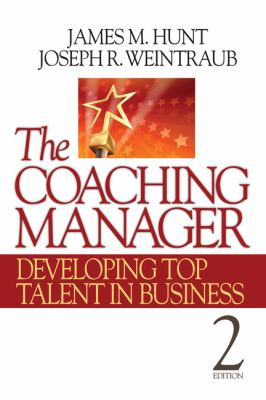 The Coaching Manager: Developing Top Talent in Business