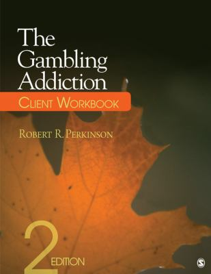 The Gambling Addiction Client Workbook