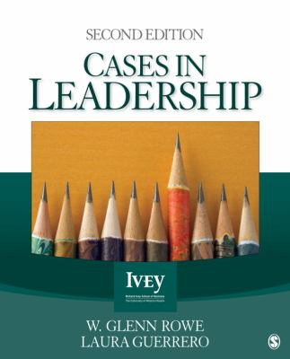 Cases in Leadership (The Ivey Casebook Series)