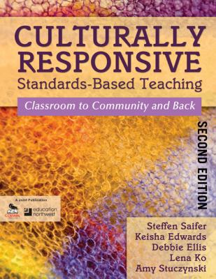 Culturally Responsive Standards-Based Teaching : Classroom to Community and Back