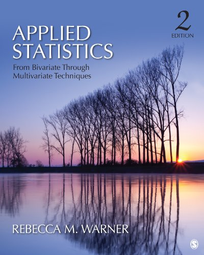 Applied Statistics: From Bivariate Through Multivariate Techniques