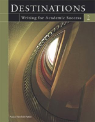 Destinations 2 : Writing for Academic Success - Nancy Herzfel