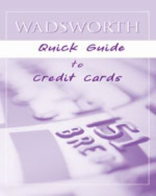 Wadsworth's Quick Guide to Credit Cards