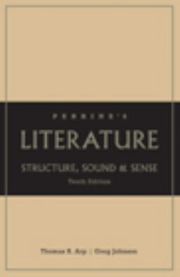 Perrine's Literature: Structure, Sound, and Sense, 10th Edition