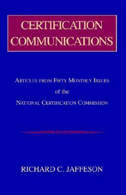 Certification Communications Articles from Fifty Monthly Issues of the National Certification Commission