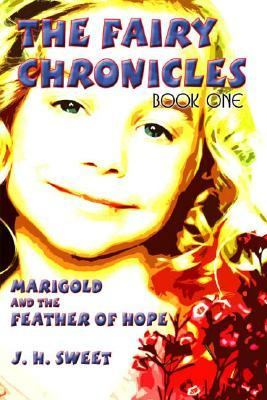 Fairy Chronicles Book One Marigold And The Feather Of Hope
