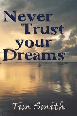 Never Trust Your Dreams