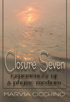 Closure Seven Experiences Of A Physic Medium