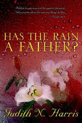 Has the Rain a Father?