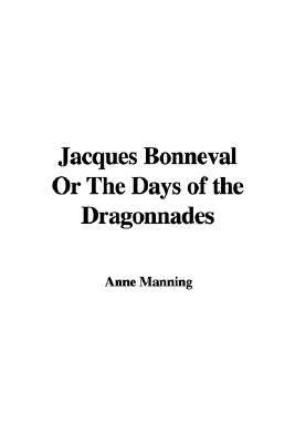 Jacques Bonneval or the Days of the Dragonnades
