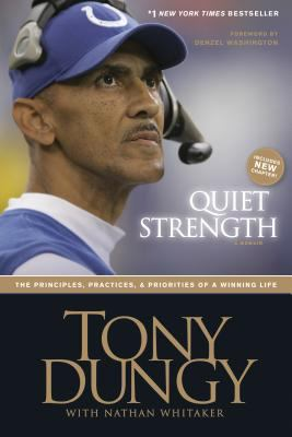 Quiet Strength The Principles, Practices & Priorities of a Winning Life