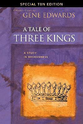 A Tale of Three Kings: A Study in Brokenness (Special TBN Edition)