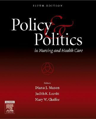 Policy and Politics in Nursing and Health Care, 5e