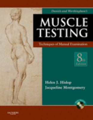Daniels and Worthingham's Muscle Testing: Techniques of Manual Examination (Daniel's & Worthington's Muscle Testing (Hislop))