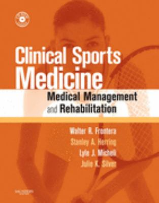 Clinical Sports Medicine Medical Management and Rehabilitation