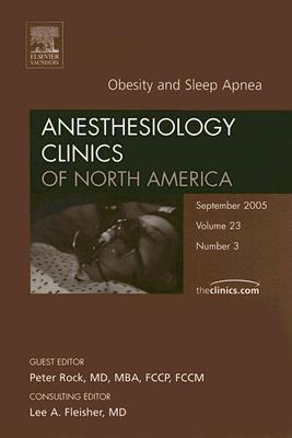 Obesity And Sleep Apnea An Issue of Anesthesiology Clinics