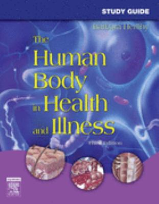 Study Guide for The Human Body in Health and Illness, 3e