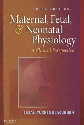 Maternal, Fetal & Neonatal Physiology A Clinical Perspective