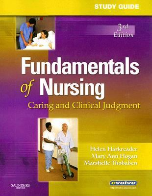Study Guide for Fundamentals of Nursing Caring and Clinical Judgment