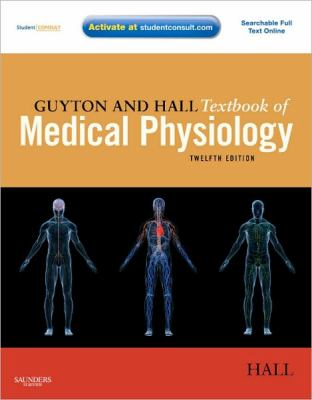 Guyton and Hall Textbook of Medical Physiology, 12e
