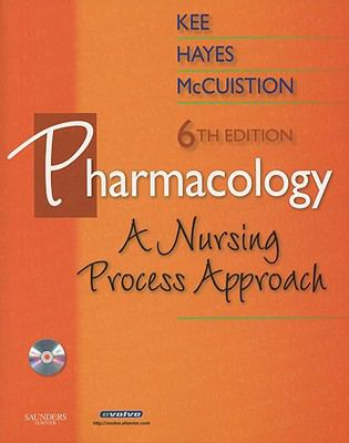 Pharmacology: A Nursing Process Approach, 6e