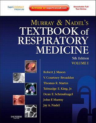 Murray and Nadel's Textbook of Respiratory Medicine: Expert Consult Premium Edition - Enhanced Online Features and Print (Textbook of Respiratory Medicine (Murray))