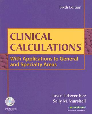 Clinical Calculations: With Applications to General and Specialty Areas, 6e