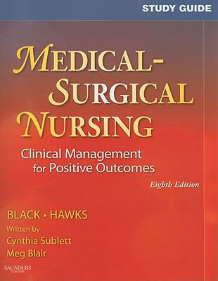 Study Guide for Medical-Surgical Nursing: Clinical Management for Positive Outcomes, 8e