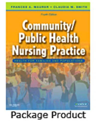 Community/Public Health Nursing Online for Maurer and Smith, Community/Public Health Nursing Practice (User Guide, Access Code and Textbook Package), 4e
