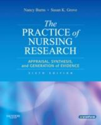 The Practice of Nursing Research: Appraisal, Synthesis, and Generation of Evidence, 6th Edition