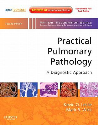 Practical Pulmonary Pathology: A Diagnostic Approach: A Volume in the Pattern Recognition Series, Expert Consult: Online and Print