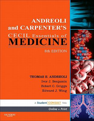 Andreoli and Carpenter's Cecil Essentials of Medicine: With STUDENT CONSULT Online Access, 8e (Cecil Medicine)