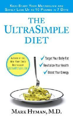 UltraSimple Diet Kick-Start Your Metabolism and Safely Lose Up to 10 Pounds in 7 Days