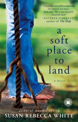A Soft Place to Land: A Novel