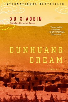 Dunhuang Dream: A Novel