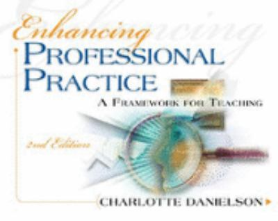Enhancing Professional Practice: A Framework for Teaching, 2nd Edition (Professional Development)