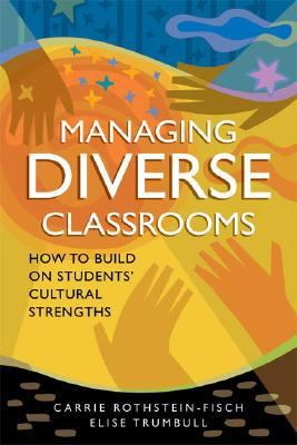 Managing Diverse Classrooms: How to Build on Students' Cultural Strengths