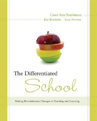 The Differentiated School: Making Revolutionary Changes in Teaching and Learning (Professional Development)