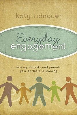 Everyday Engagement: Making Students and Parents Your Partners in Learning