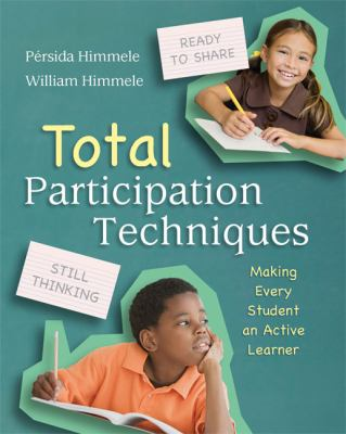 Total Participation Techniques: Making Every Student an Active Learner