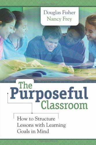 Purposeful Classroom: How to Structure Lessons with Learning Goals