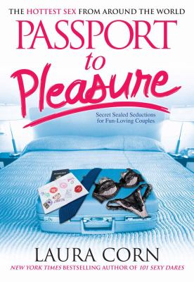 Passport to Pleasure: The Hottest Sex from Around the World
