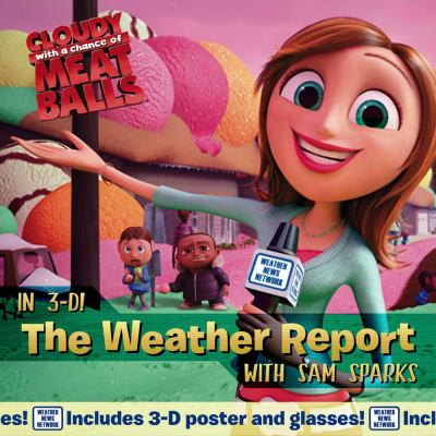 The Weather Report: with Sam Sparks (Cloudy With a Chance of Meatballs Movie)