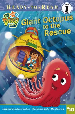 Giant Octopus to the Rescue (Go, Diego, Go! Series)