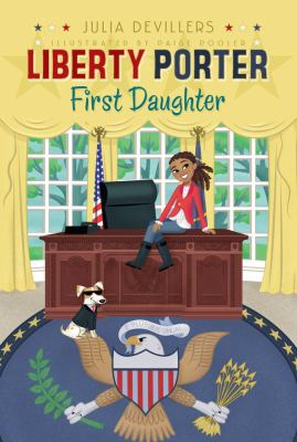 Liberty Porter: First Daughter